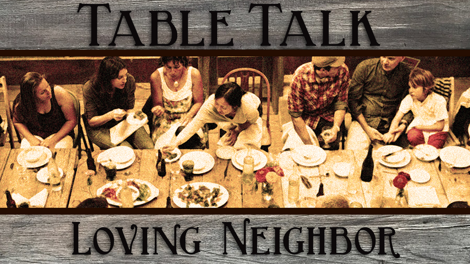 TableTalk_LovingNeighbor_SANCTUARY